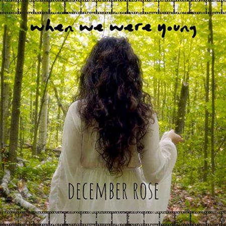 December Rose - when we were youg