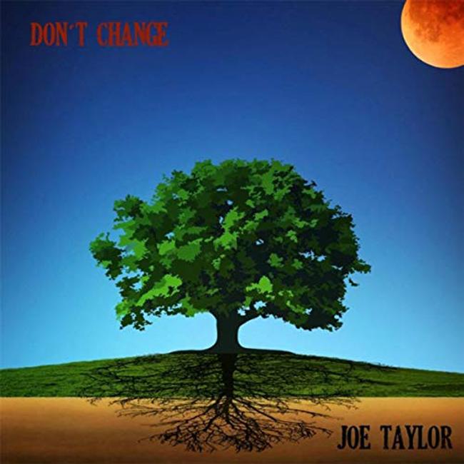 Joe-Taylor-dont-change.jpg
