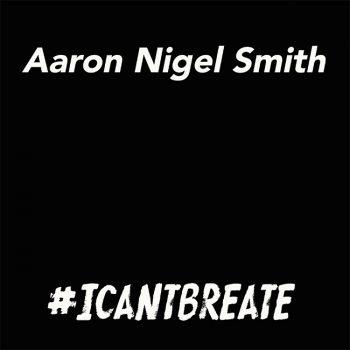 Aaron-Nigel-Smith-I_cant_breathe_cover.jpg