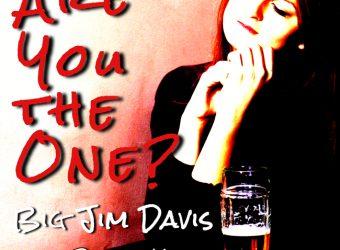 Big-Jim-Davis-ARE_YOU_THE_ONE.jpg