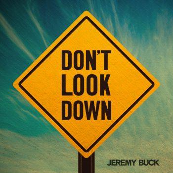 Jeremy-Buck-Dont_Look_Down_ARTWORK_650.jpg