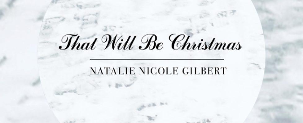 Natalie-Nicole-Gilbert_ThatWillbeXmas-cover.jpg