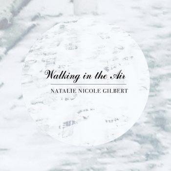 Natalie-Nicole-Gilbert_WalkingintheAir-cover.jpg