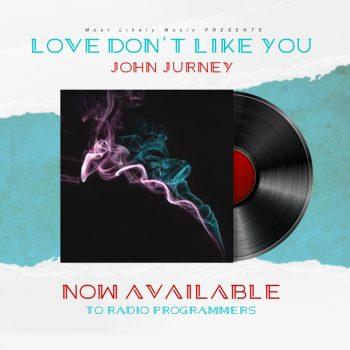 John-Jurney-Love-Dont-Like-You-cover.jpg